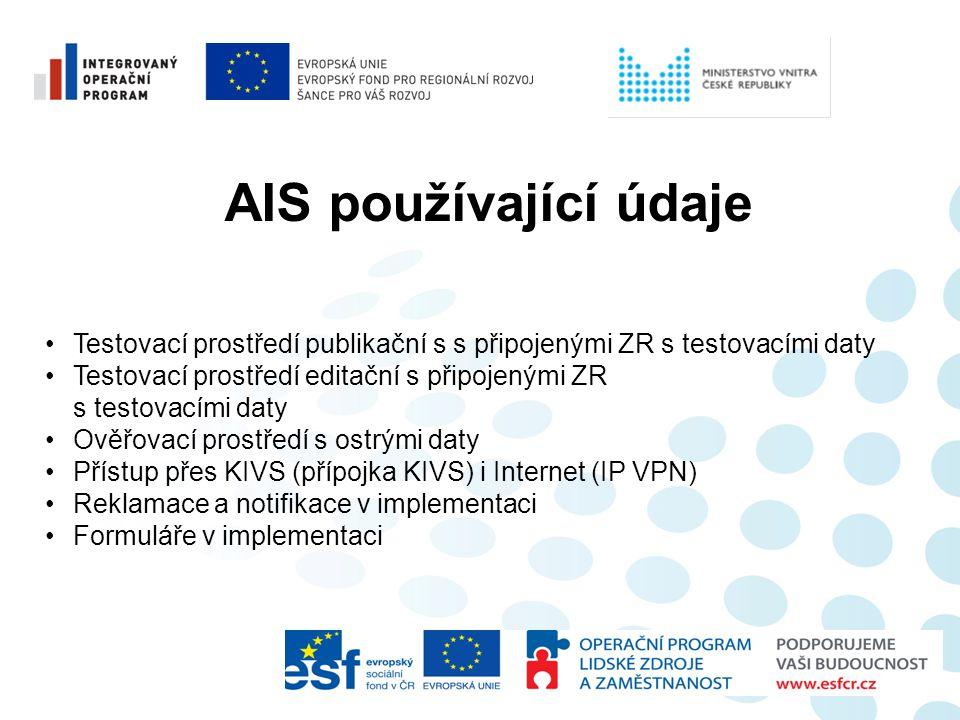 AIS používající údaje Testovací prostředí publikační s s připojenými ZR s testovacími daty.