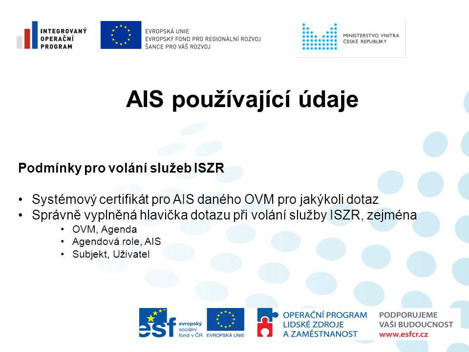 AIS používající údaje Podmínky pro volání služeb ISZR