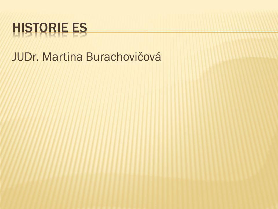 Historie ES JUDr. Martina Burachovičová