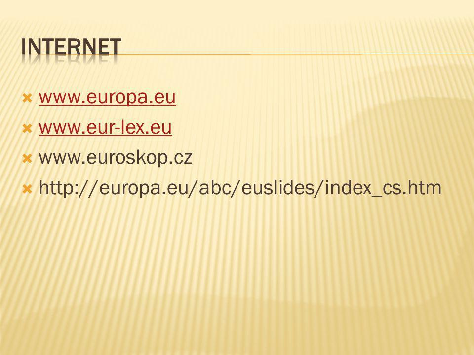 INTERNET www.europa.eu www.eur-lex.eu www.euroskop.cz