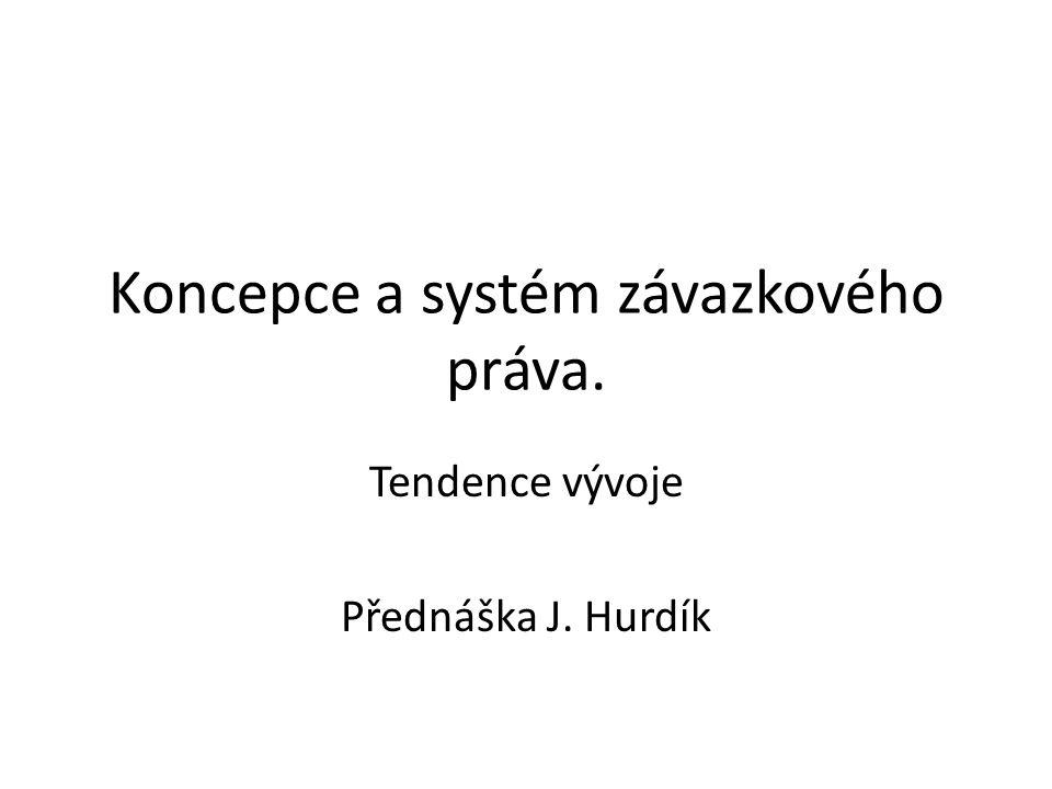 Koncepce a systém závazkového práva.