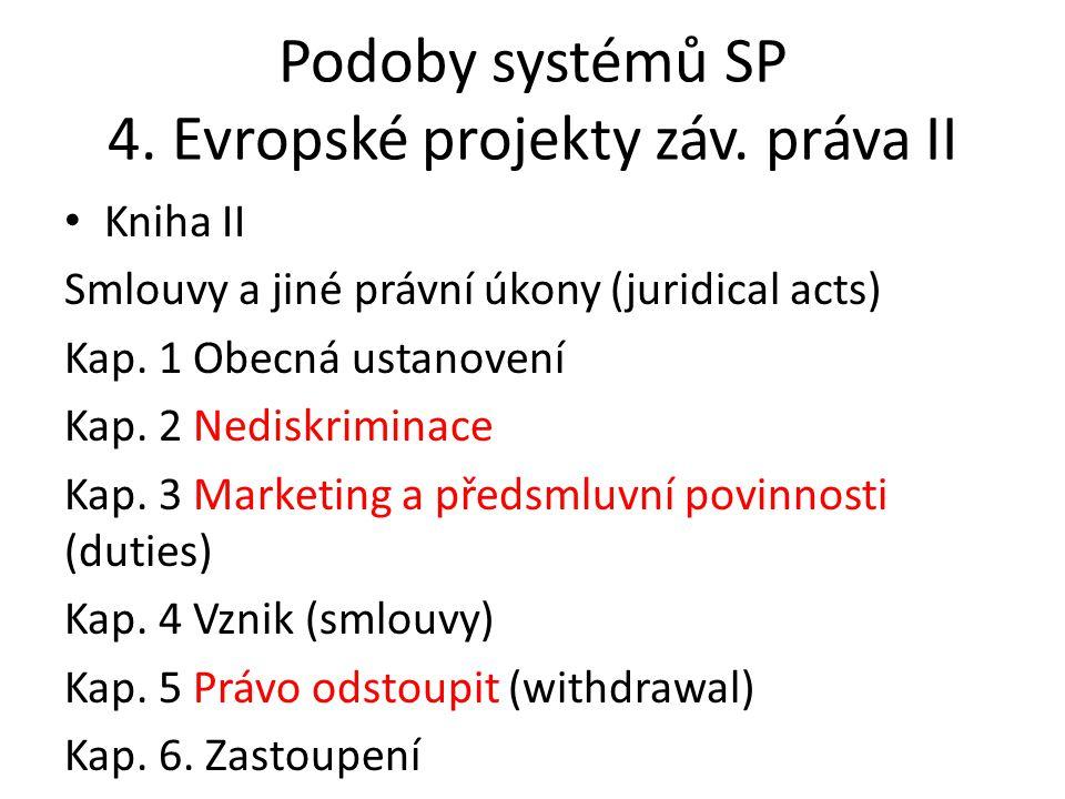 Podoby systémů SP 4. Evropské projekty záv. práva II