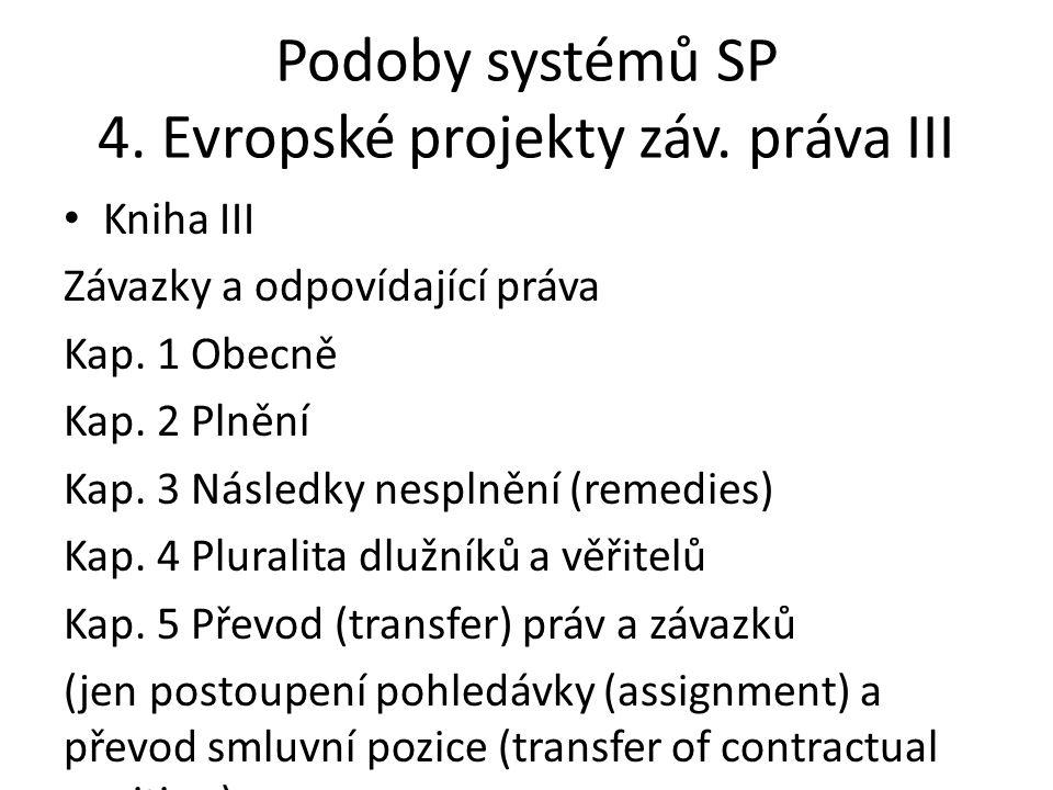 Podoby systémů SP 4. Evropské projekty záv. práva III
