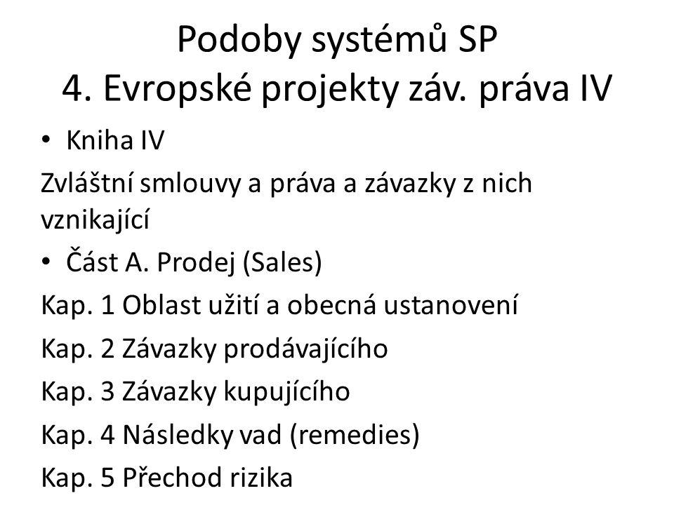 Podoby systémů SP 4. Evropské projekty záv. práva IV