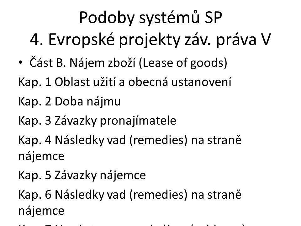 Podoby systémů SP 4. Evropské projekty záv. práva V