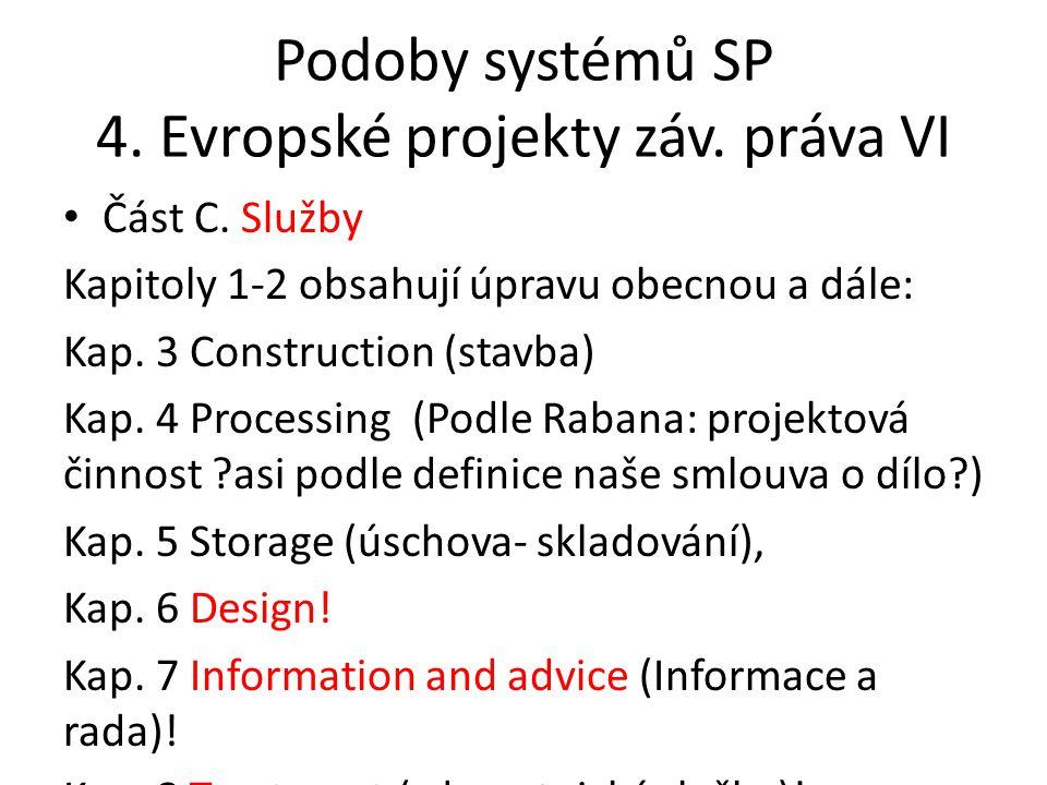 Podoby systémů SP 4. Evropské projekty záv. práva VI