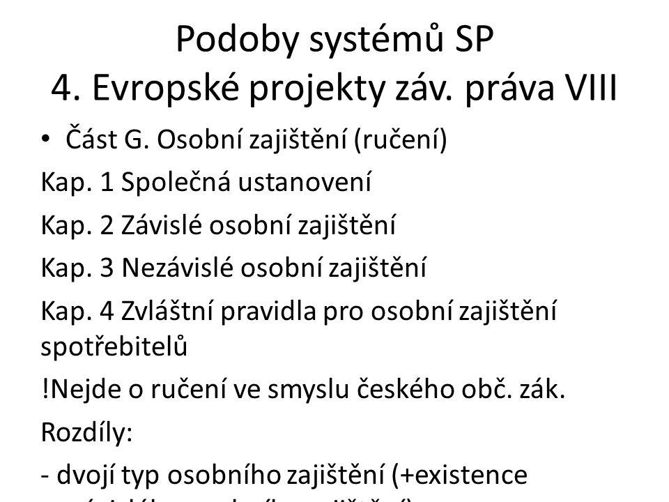 Podoby systémů SP 4. Evropské projekty záv. práva VIII