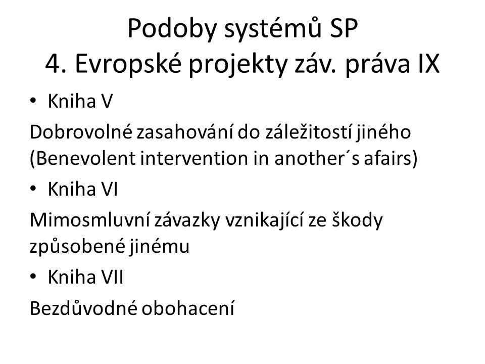 Podoby systémů SP 4. Evropské projekty záv. práva IX
