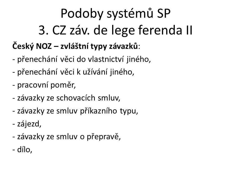 Podoby systémů SP 3. CZ záv. de lege ferenda II