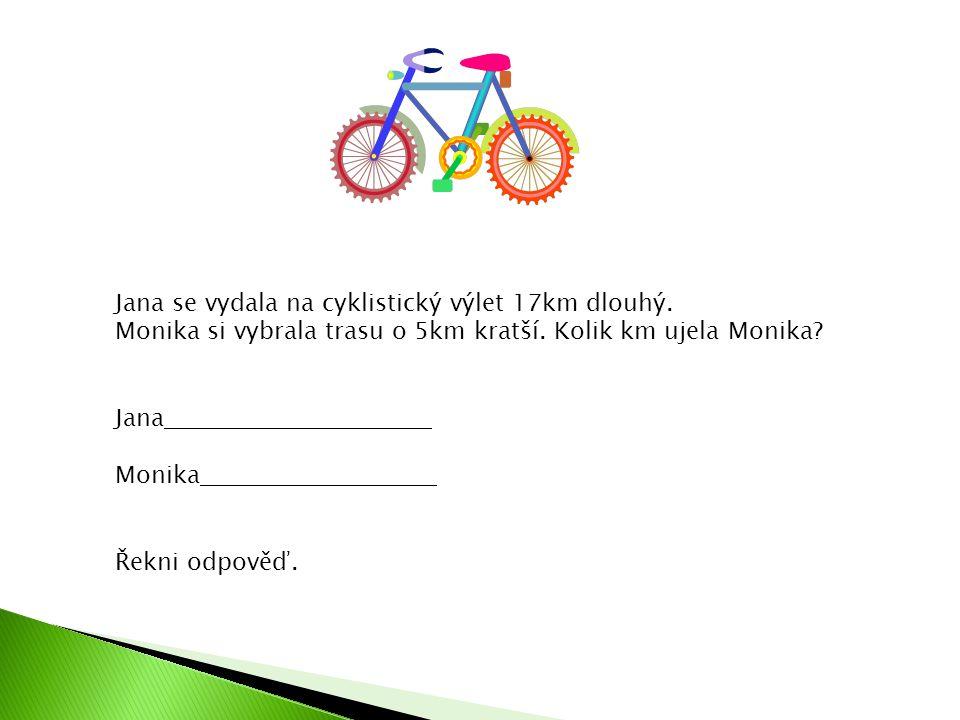 Jana se vydala na cyklistický výlet 17km dlouhý.
