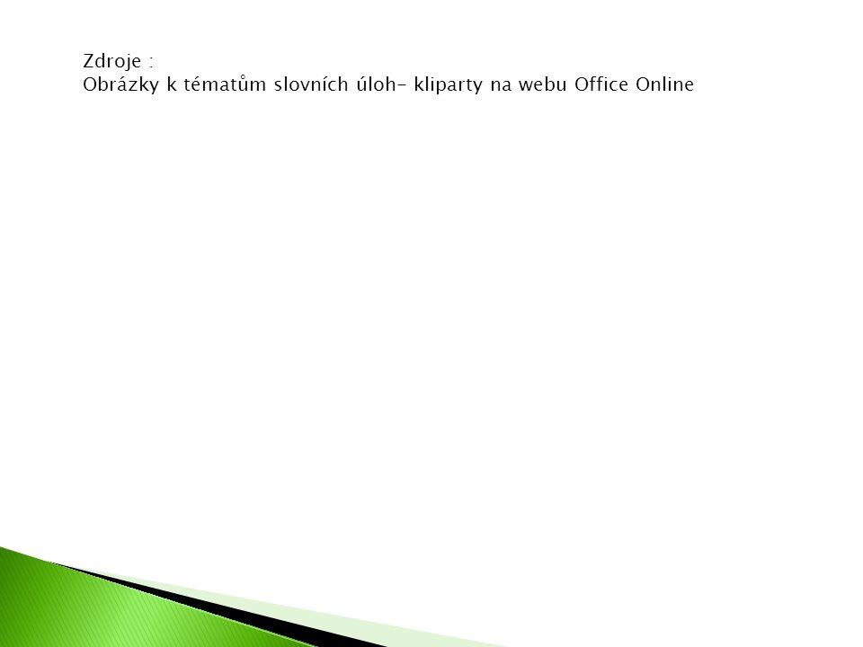 Zdroje : Obrázky k tématům slovních úloh- kliparty na webu Office Online
