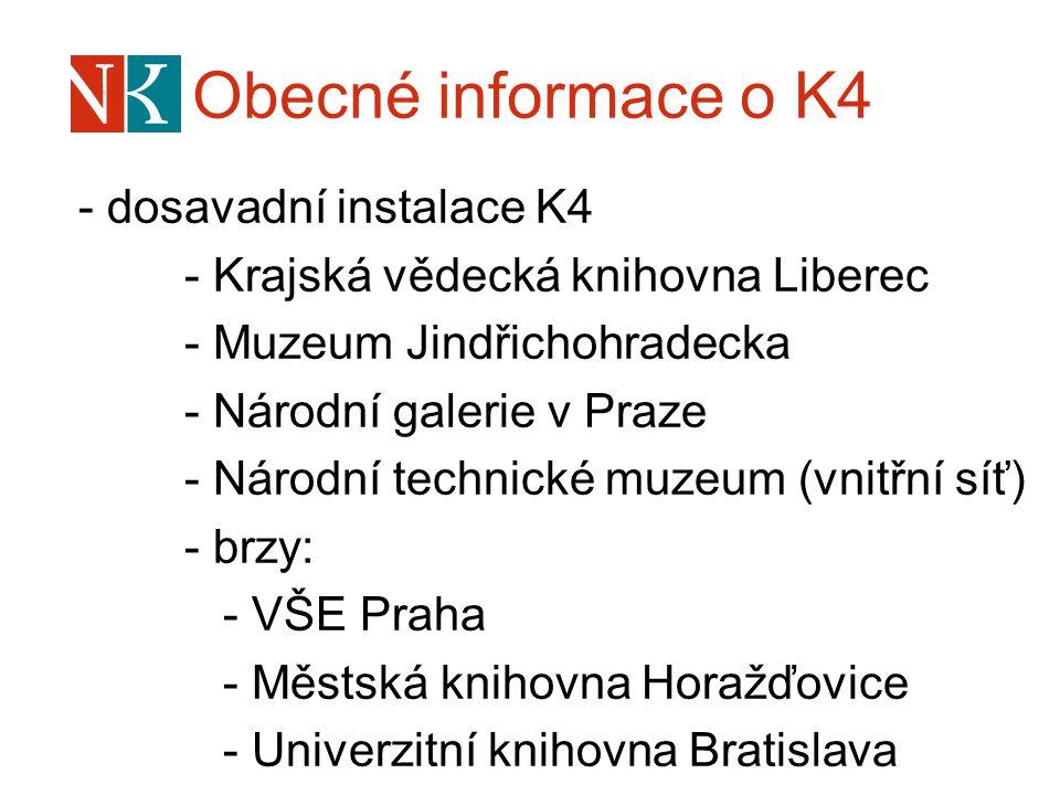 Obecné informace o K4 - dosavadní instalace K4