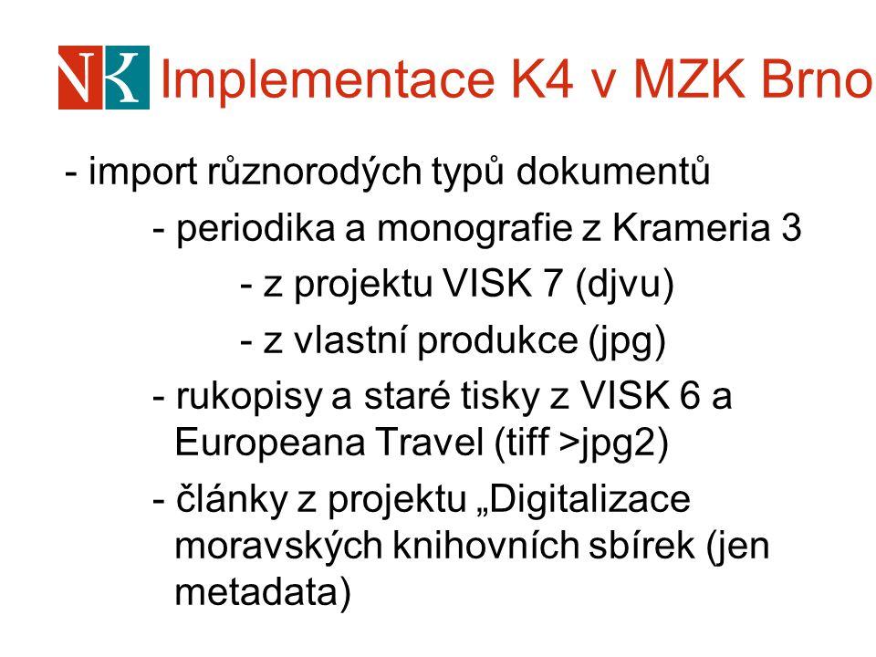 Implementace K4 v MZK Brno