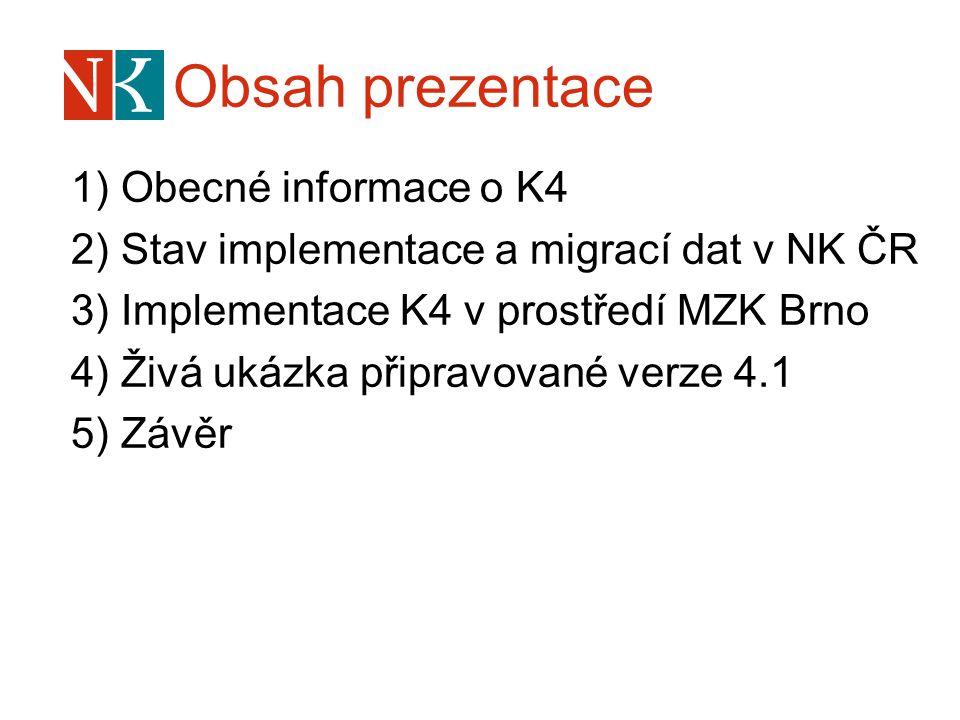 Obsah prezentace 1) Obecné informace o K4