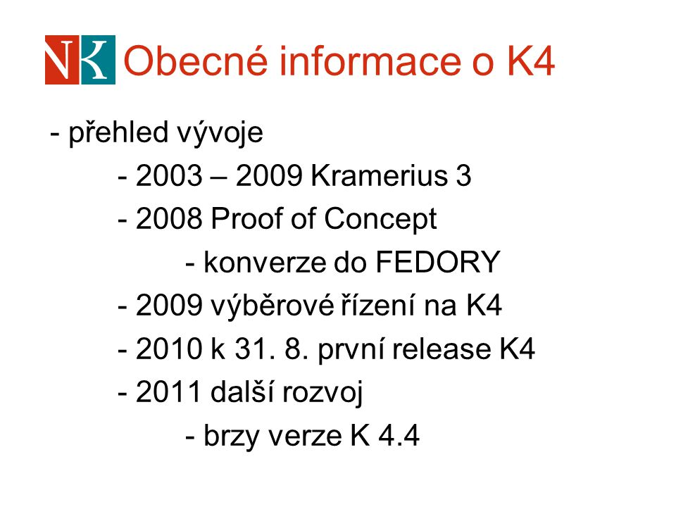 Obecné informace o K4 - přehled vývoje - 2003 – 2009 Kramerius 3