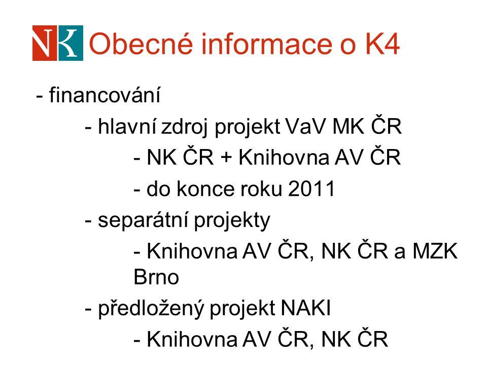 Obecné informace o K4 - financování - hlavní zdroj projekt VaV MK ČR