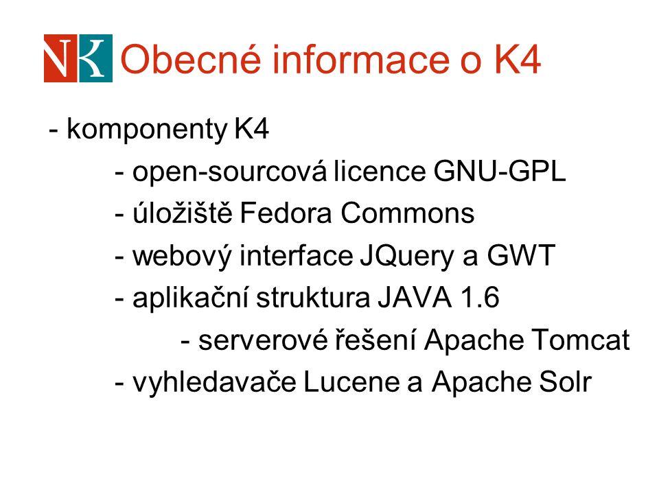 Obecné informace o K4 - komponenty K4 - open-sourcová licence GNU-GPL