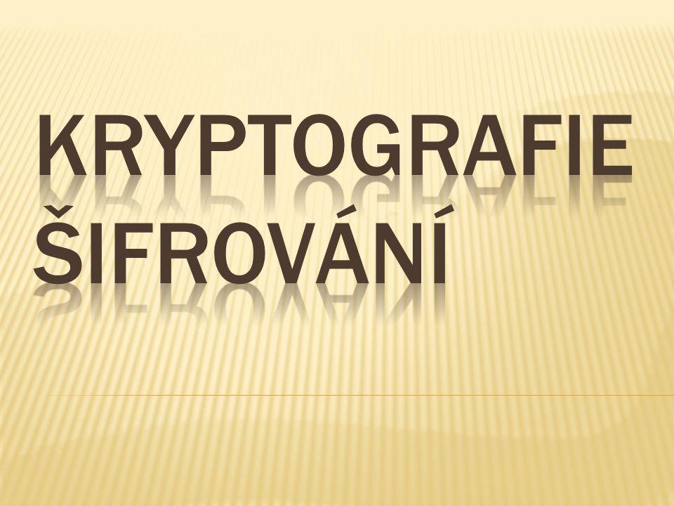 Kryptografie Šifrování