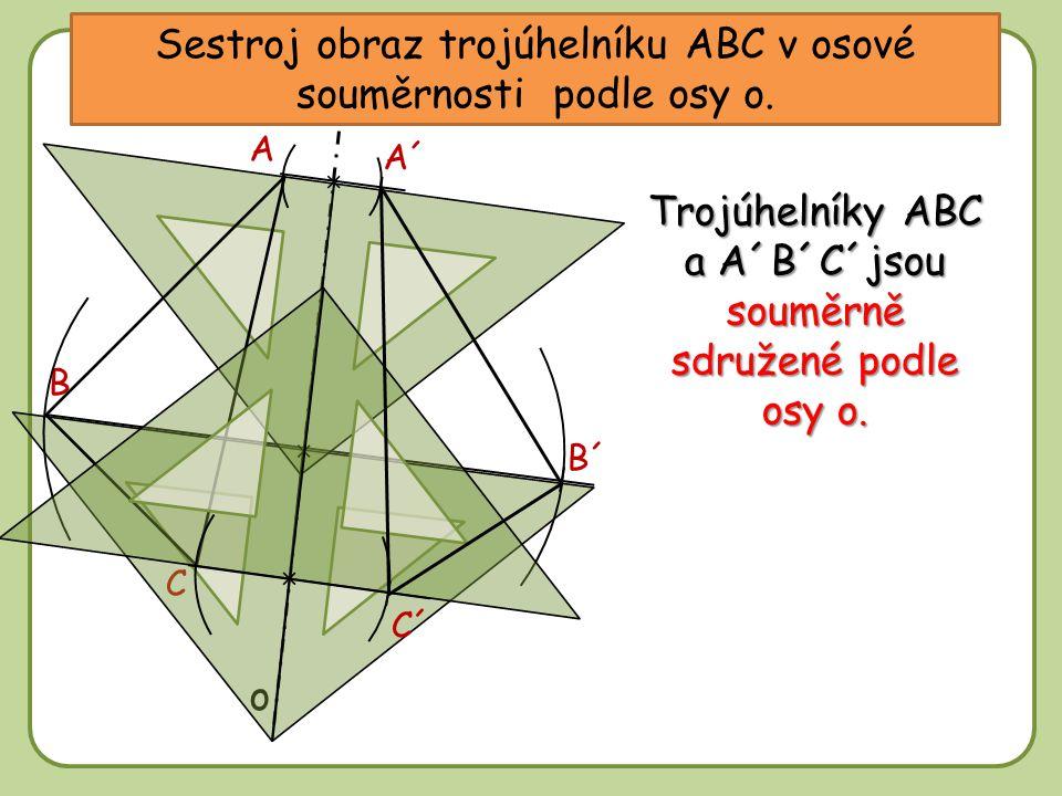 Sestroj obraz trojúhelníku ABC v osové souměrnosti podle osy o.