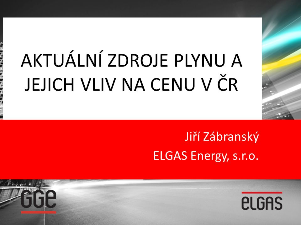 AKTUÁLNÍ ZDROJE PLYNU A JEJICH VLIV NA CENU V ČR