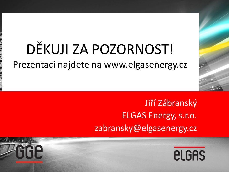 DĚKUJI ZA POZORNOST! Prezentaci najdete na www.elgasenergy.cz