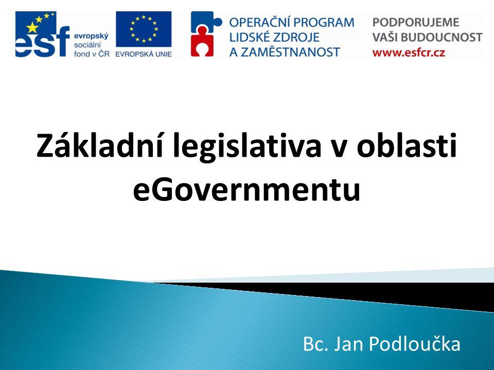 Základní legislativa v oblasti eGovernmentu
