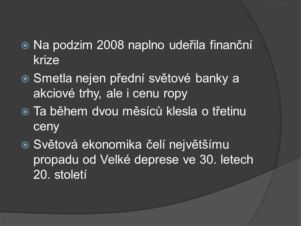 Na podzim 2008 naplno udeřila finanční krize