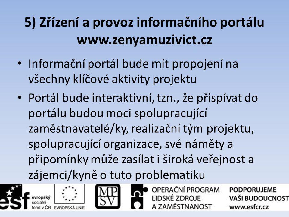 5) Zřízení a provoz informačního portálu www.zenyamuzivict.cz