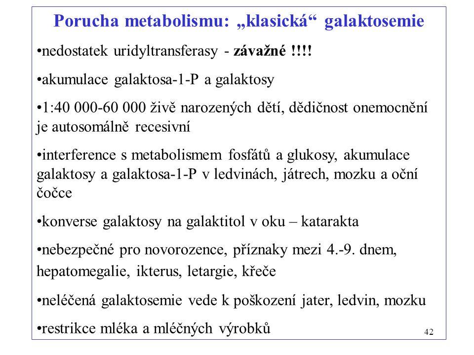 "Porucha metabolismu: ""klasická galaktosemie"