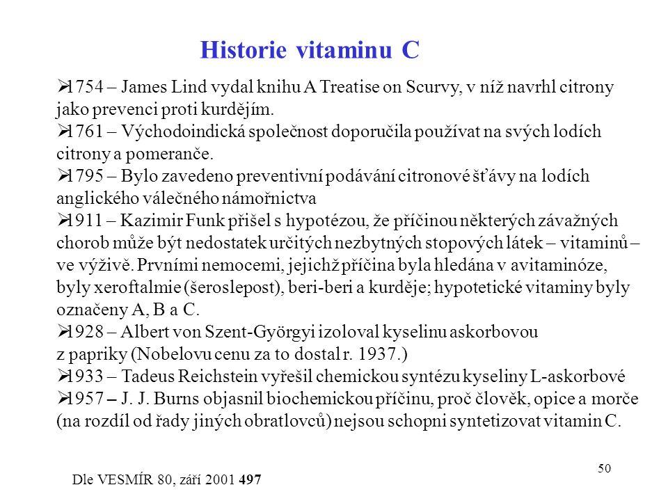 Historie vitaminu C 1754 – James Lind vydal knihu A Treatise on Scurvy, v níž navrhl citrony jako prevenci proti kurdějím.