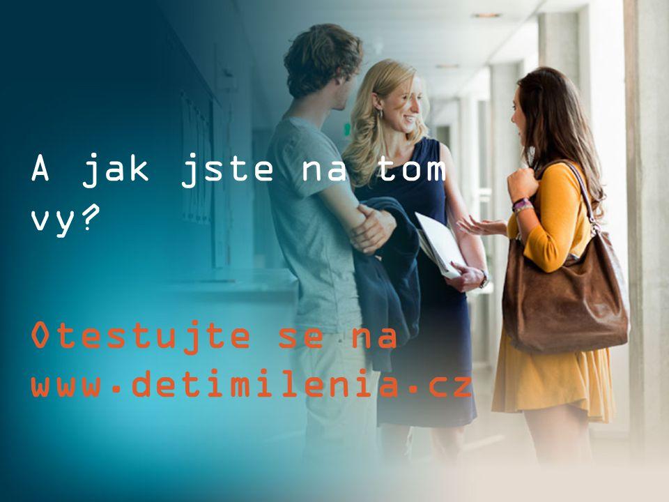 A jak jste na tom vy Otestujte se na www.detimilenia.cz