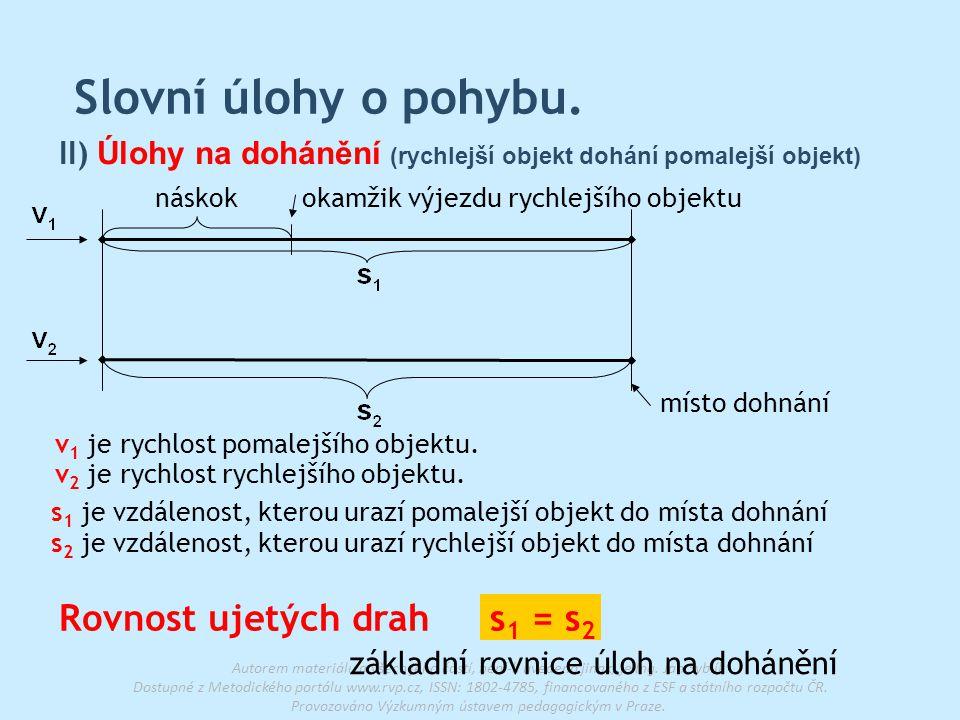 Slovní úlohy o pohybu. Rovnost ujetých drah s1 = s2