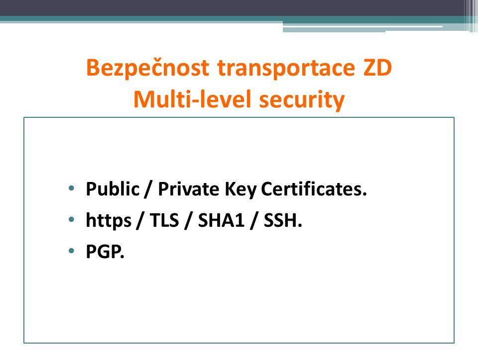 Bezpečnost transportace ZD Multi-level security