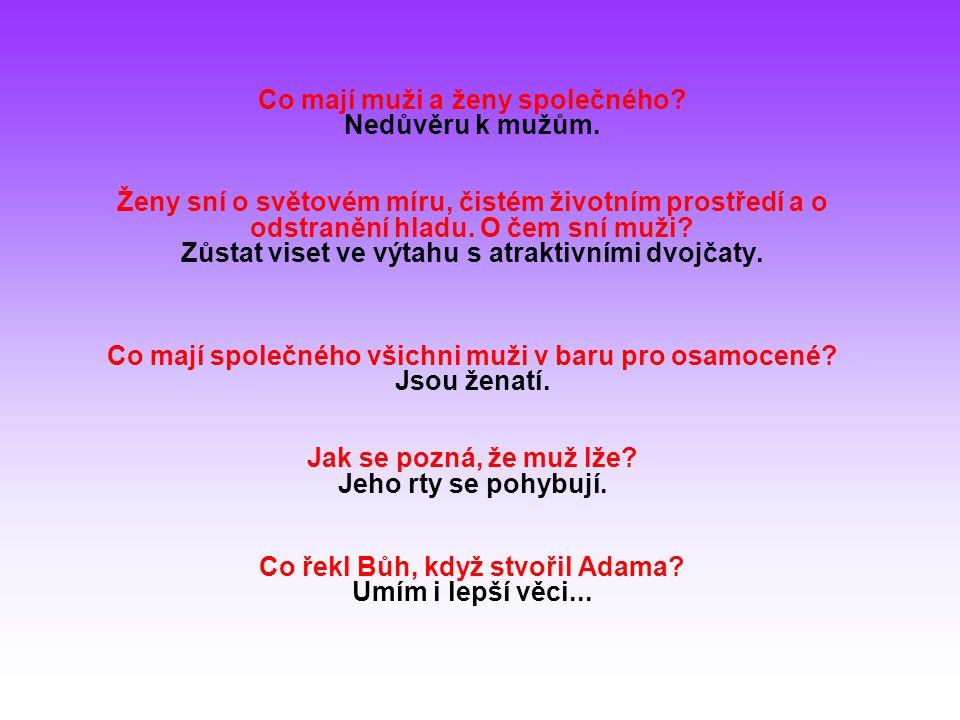 Co řekl Bůh, když stvořil Adama Umím i lepší věci...