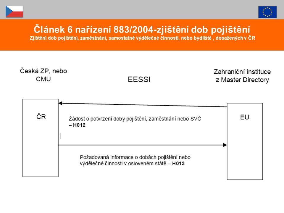 Článek 6 nařízení 883/2004-zjištění dob pojištění Zjištění dob pojištění, zaměstnání, samostatné výdělečné činnosti, nebo bydliště , dosažených v ČR