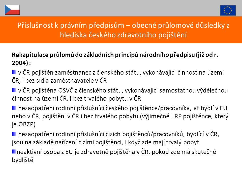 Příslušnost k právním předpisům – obecné průlomové důsledky z hlediska českého zdravotního pojištění