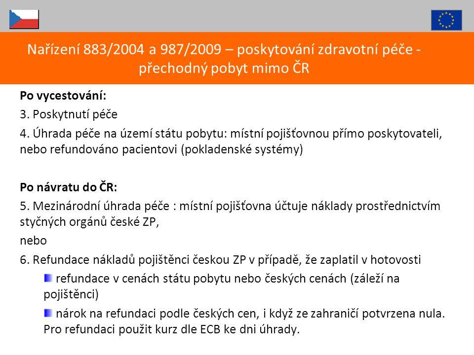 Nařízení 883/2004 a 987/2009 – poskytování zdravotní péče - přechodný pobyt mimo ČR