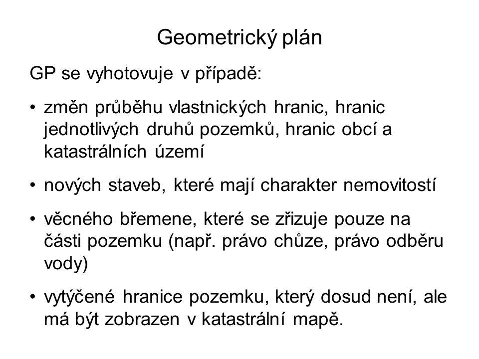 Geometrický plán GP se vyhotovuje v případě: