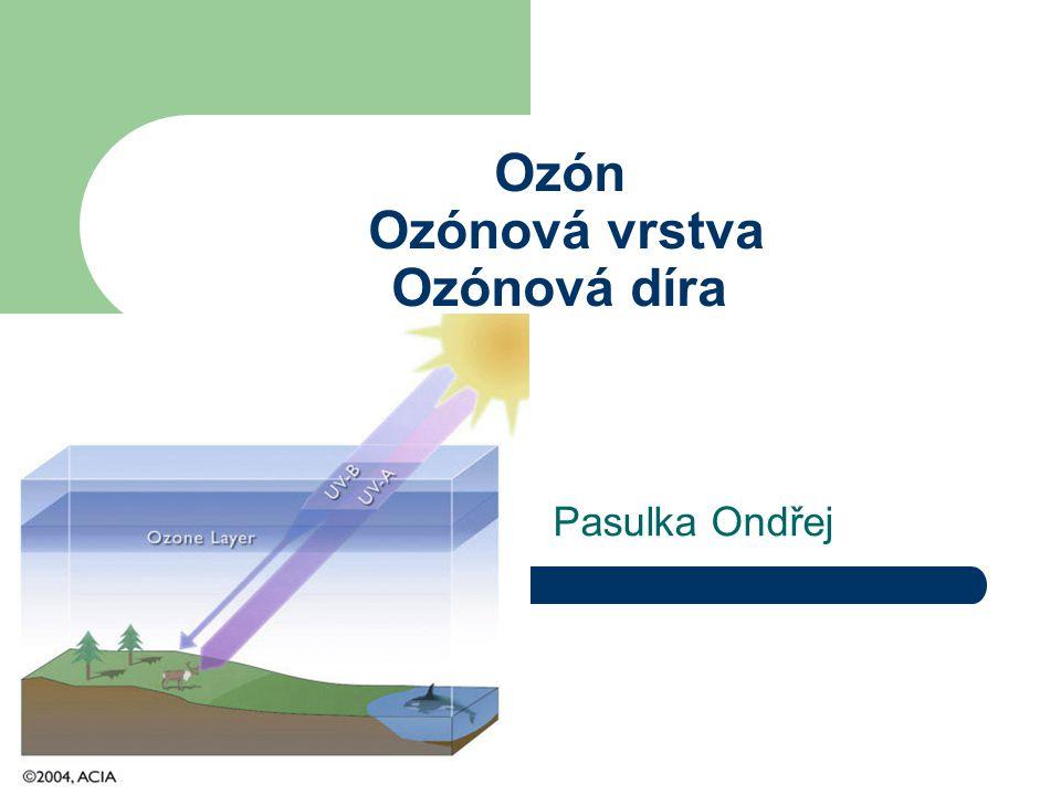Ozón Ozónová vrstva Ozónová díra