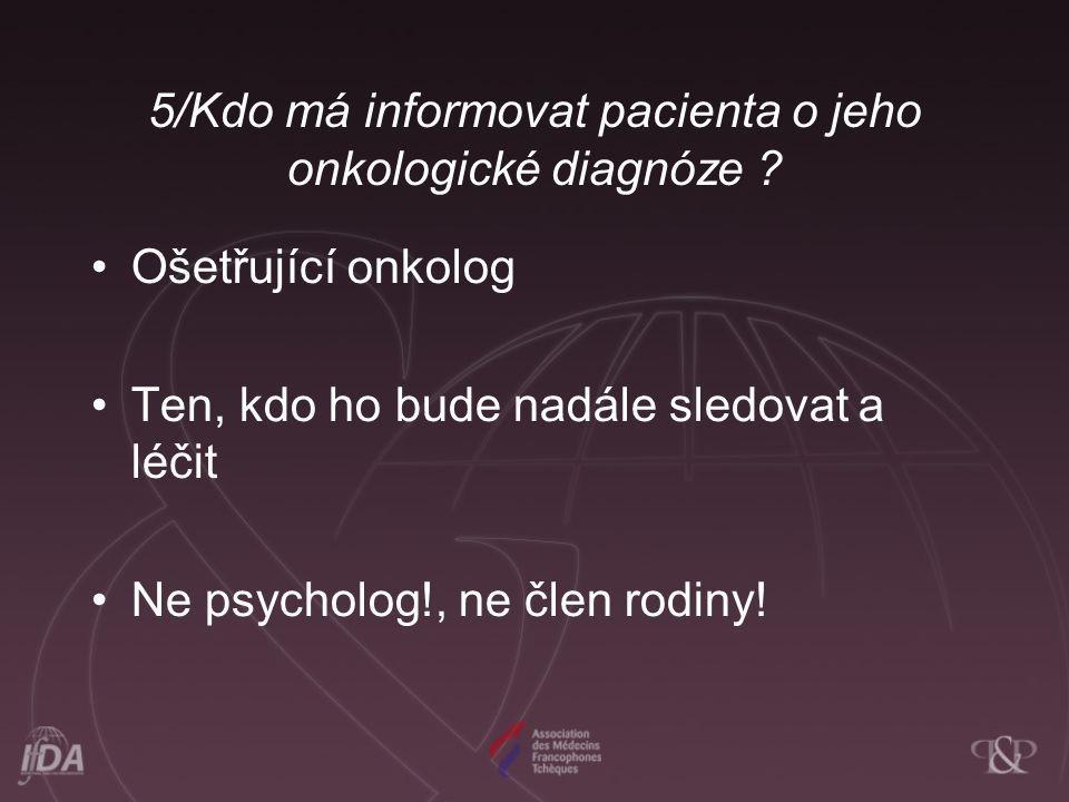 5/Kdo má informovat pacienta o jeho onkologické diagnóze