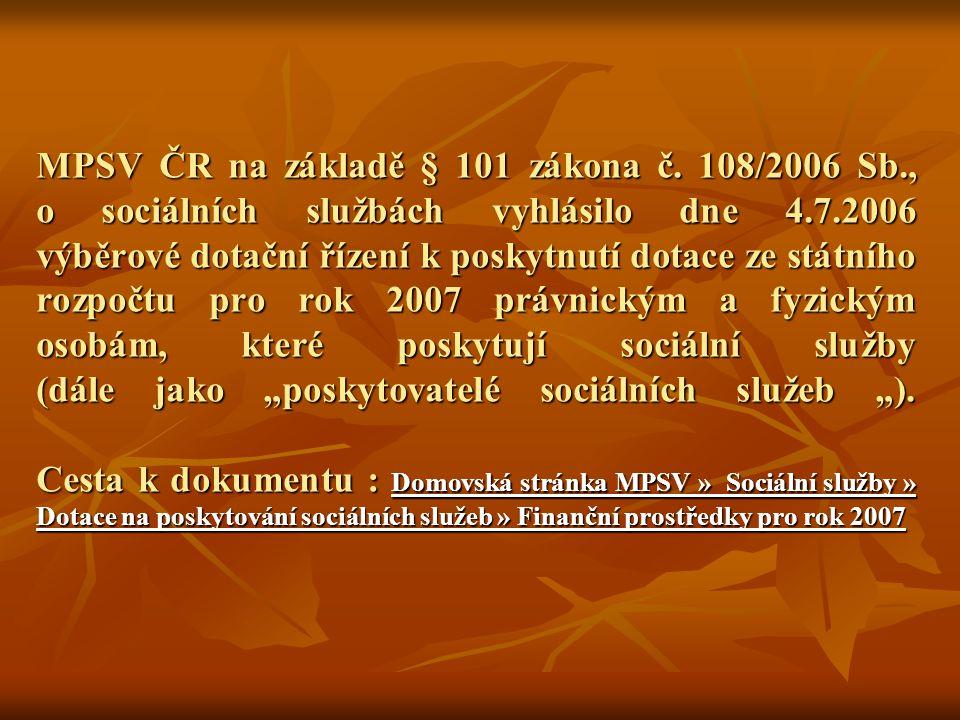 MPSV ČR na základě § 101 zákona č. 108/2006 Sb