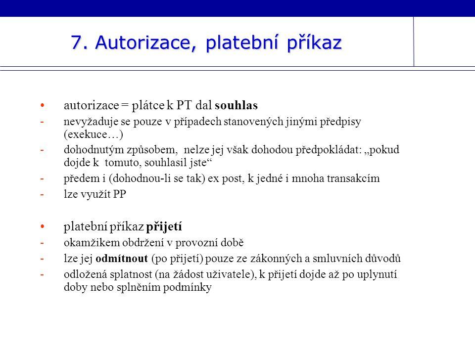 7. Autorizace, platební příkaz