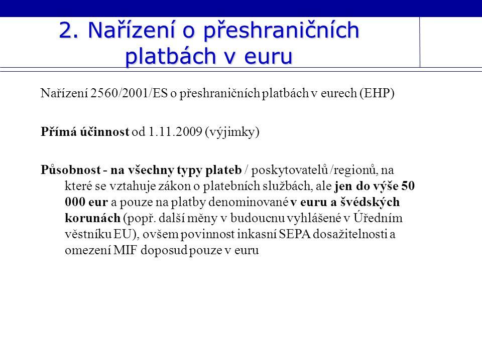 2. Nařízení o přeshraničních platbách v euru