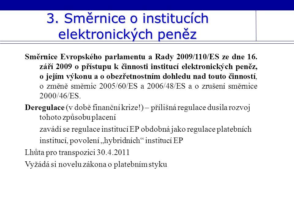 3. Směrnice o institucích elektronických peněz
