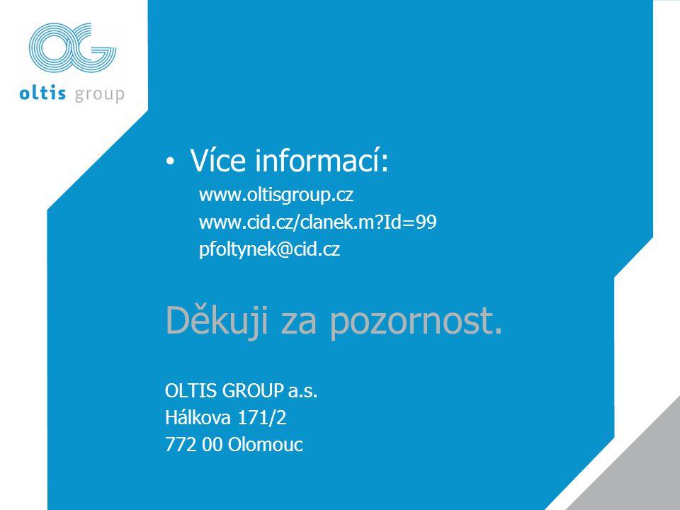 Děkuji za pozornost. Více informací: www.oltisgroup.cz