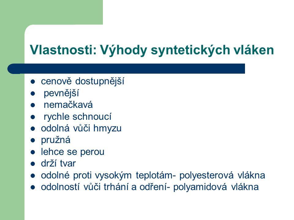 Vlastnosti: Výhody syntetických vláken