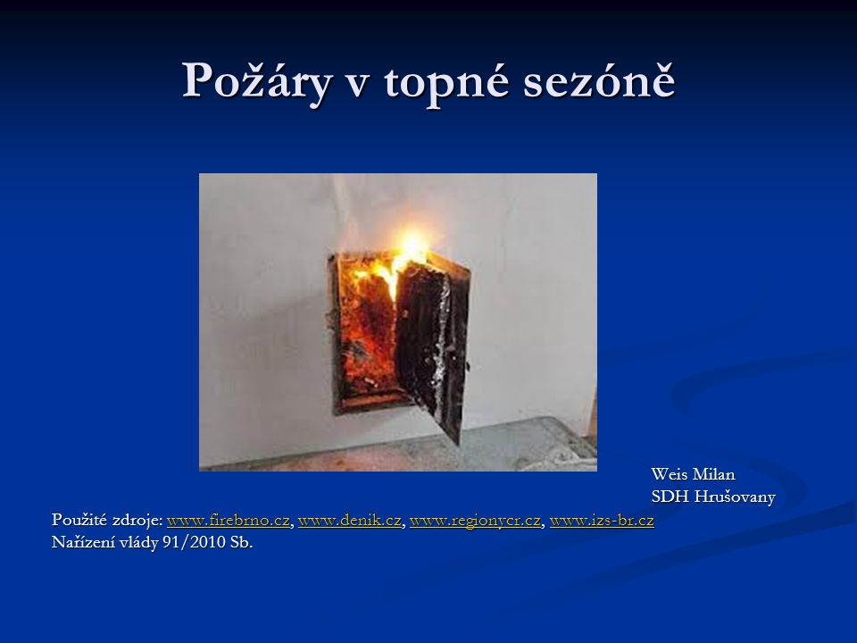 Požáry v topné sezóně Weis Milan SDH Hrušovany