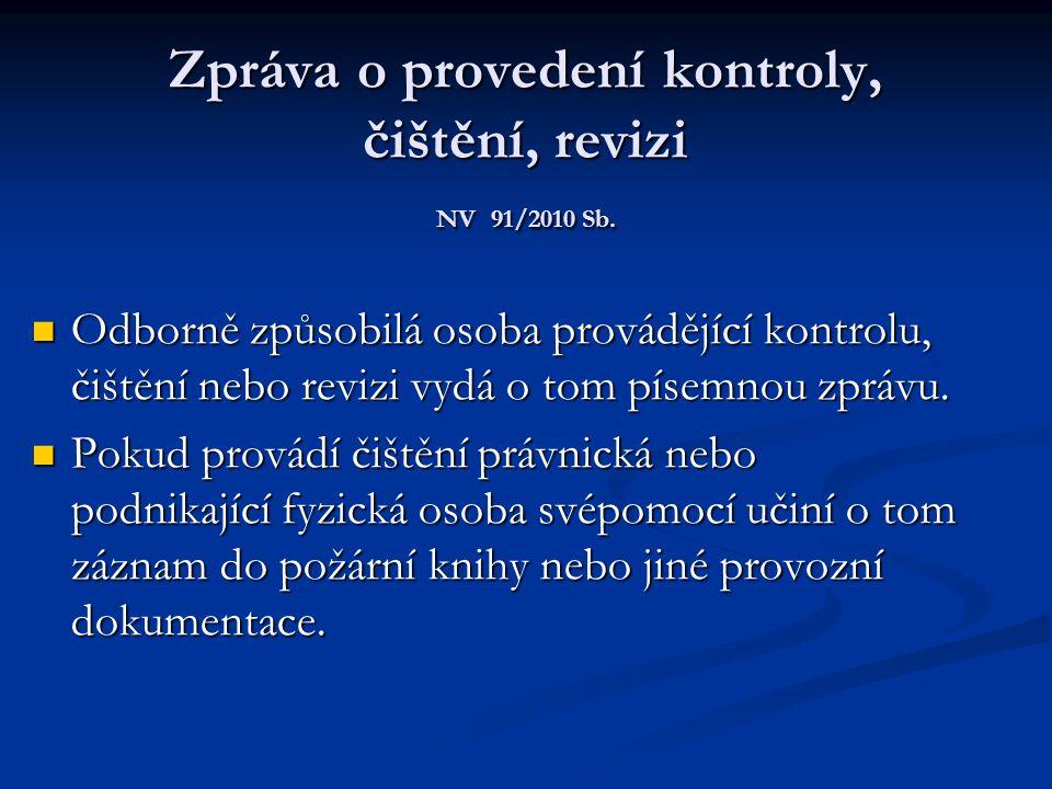 Zpráva o provedení kontroly, čištění, revizi NV 91/2010 Sb.