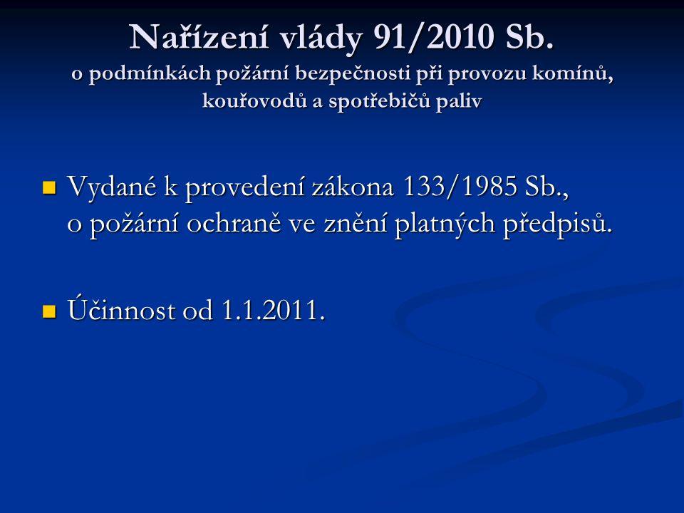 Nařízení vlády 91/2010 Sb. o podmínkách požární bezpečnosti při provozu komínů, kouřovodů a spotřebičů paliv