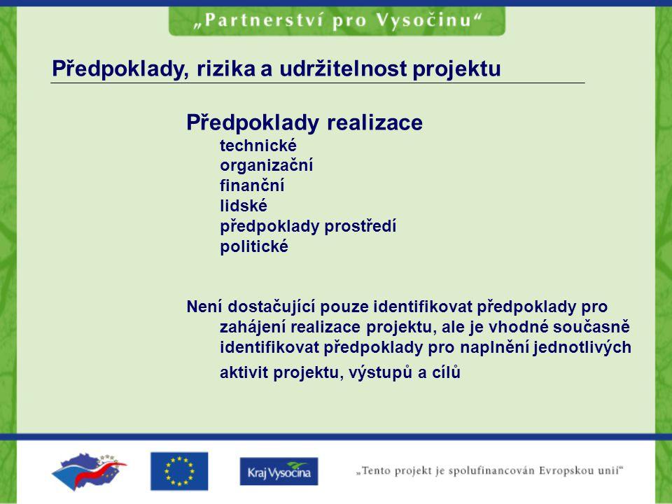 Předpoklady, rizika a udržitelnost projektu Předpoklady realizace